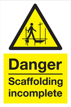 Danger scaffolding incomplete sign.