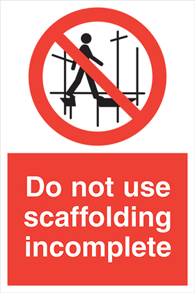 Do not use scaffolding incomplete sign.