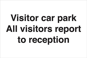Visitor car park all visitors must report to reception signs.