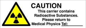 Caution this carrier contains radioactive substances. please return to medical physics tel:-------- sign.