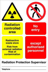 Radiation supervised area radioactive waste store risk from external radiation risk of contamination no entry except to authorised personnel sign.