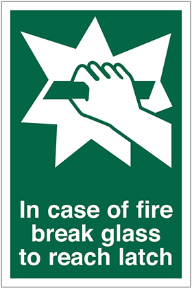 In case of fire break glass to reach latch sign.