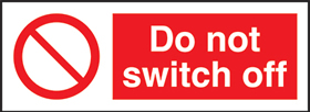Do not switch off : pack of 10 labels sign.