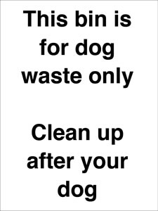 This bin is for dog waste only clean up after your dog sign.