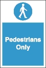 Pedestrians only sign.