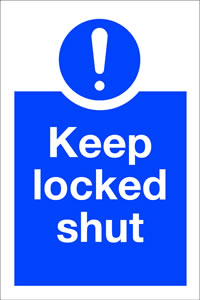 Keep locked shut sign.