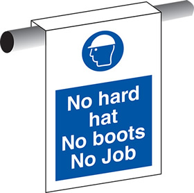 No hard hat no boots no job sign.