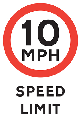 10 mph speed limit signs.