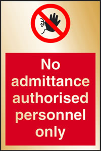 No admitance authorised personnel only sign.