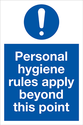 Personal hygiene rules apply beyond this point sign.