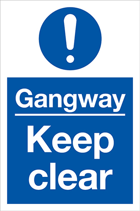 Gangway keep clear sign.