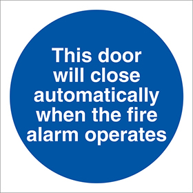 This door will close automatically when the fire alarm operates sign.