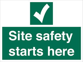 Site safety starts here sign.