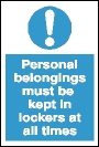 Personal belongings must be kept in lockers at all times ! sign.