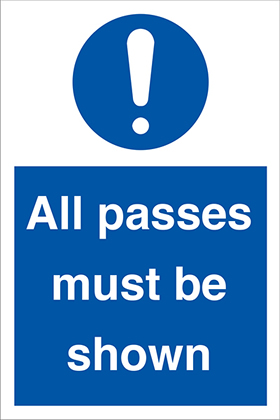 All passes must be shown ! sign.