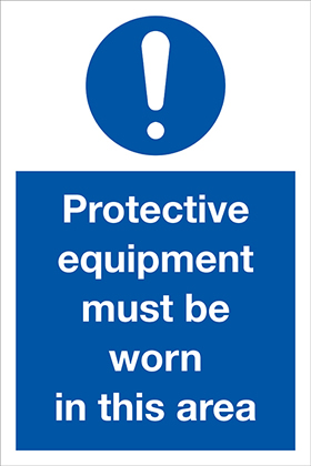 Protective equipment must be worn sign.