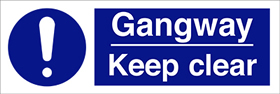 Gangway - keep clear sign.