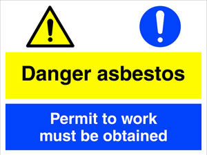 Danger asbestos permit to work must be obtained sign.