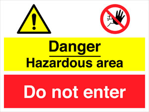 !danger hazardous area/ do not enter sign.