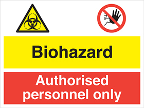 Biohazard / authorised personnel only sign.