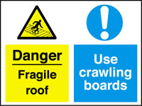 Danger fragile roof use crawling board sign.