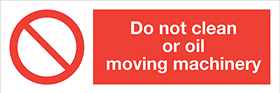 Do not clean or oil moving machinery sign.