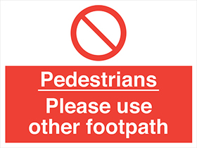 Pedestrians-please use other footpath sign.