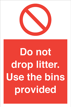 Do no drop litter. use the bins provided sign.