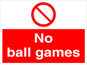 No ball games sign.