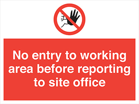 No entry to working area before reporting to site office sign.