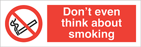 Dont even think about smoking sign.