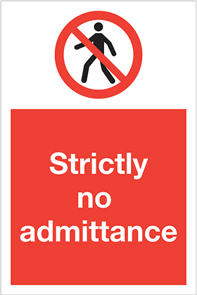 Strictly no admittance sign.