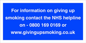 for information on giving up smoking contact the nhs helpline on 0800 169 0169 or www.givingupsmoking.co.uk sign.