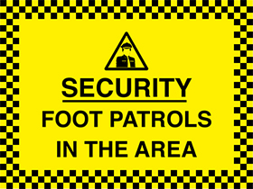 Security foot patrols in the area sign.