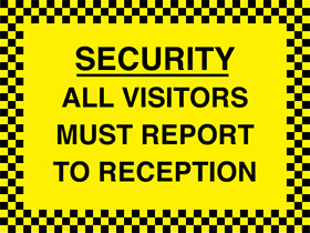 Security-all visitors must report to reception sign.