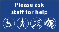 Please ask staff for help braille sign on white background note this is the wrong image sign.