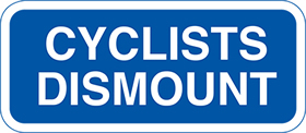 Cyclists dismount 3 mm aluminium sign.