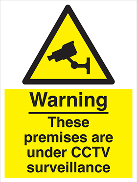 Warning these premises are under CCTV surveillance sign.
