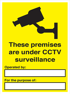 These premises are under CCTV surveillance : operated by : for the purpose of 3mm 3mm acrylic with channel sign.