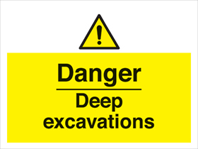 Danger - deep excavations sign.