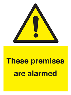 These premises are alarmed sign.