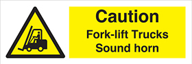 Caution fork trucks sound horn sign.