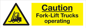 caution fork lift trucks operating sign.