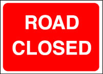 Road closed sign.
