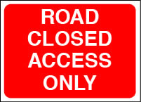Road closed access only sign.