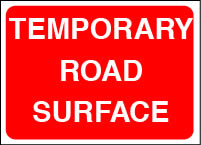 Temporary road surface sign.