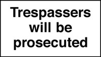 Trespassers will be prosecuted signs.