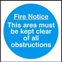 Fire notice this area must be kept clear of all obstructions sign.
